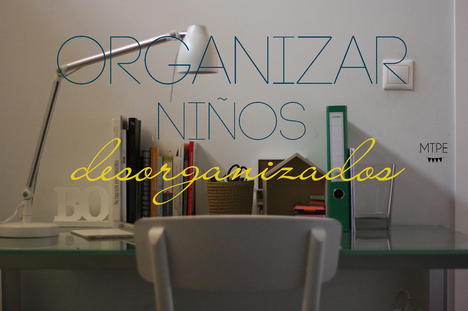 Organizar niños desorganizados